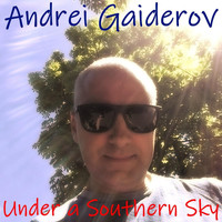 Andrei Gaiderov - Under a Southern Sky