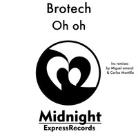 Brotech - Oh oh
