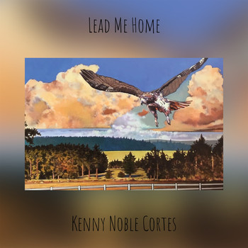 Kenny Noble Cortes - Lead Me Home
