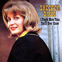 Skeeter Davis - I Forgot More Than You'll Ever Know