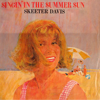 Skeeter Davis - Singin' in the Summer Sun