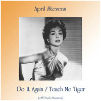 April Stevens - Do It Again / Teach Me Tiger (All Tracks Remastered)