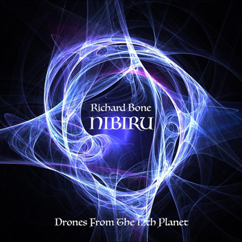 Richard BONE - Nibiru: Drones from the 12th Planet