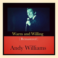 Andy Williams - Warm and Willing (Remastered)