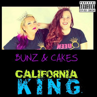Bunz & Cakes - California King (feat. Mandy Baby on Fire & Snowbunz) (Explicit)