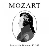 Wolfgang Amadeus Mozart - Fantasia in D minor, K. 397