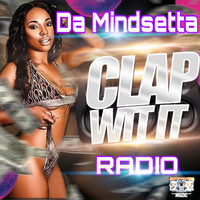 Da Mindsetta - Clap wit It (Radio Edit)