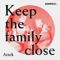 Attek - Keep the Family Close