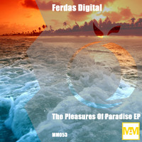 Ferdas Digital - The Pleasures of Paradise