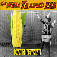 David Newman - The Well Trained Ear