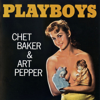 CHET BAKER AND ART PEPPER - Playboys (Remastered)