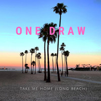 One Draw - Take Me Home (Long Beach)