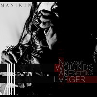 MAN1K1N - Now Your Wounds Are Getting Larger (Explicit)