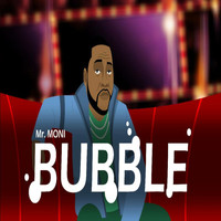 Mr Moni - Bubble