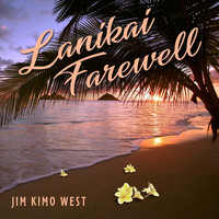 Jim Kimo West - Lanikai Farewell