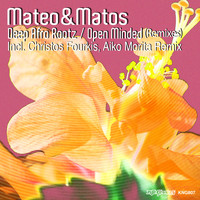 Mateo & Matos - Deep Afro Roots / Open Minded (Remixes)
