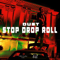 Dust - Stop, Drop, Roll
