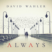 David Wahler - Always