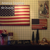 Bill Svarda - America Together