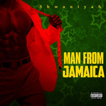 Shwaniyah - Man from Jamaica (Explicit)