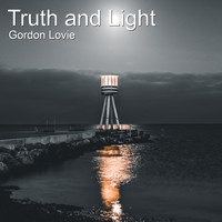 Gordon Lovie - Truth and Light