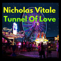 Nicholas Vitale - Tunnel of Love