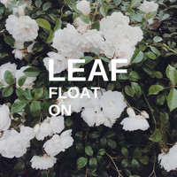 Leaf - Float On