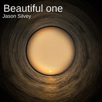 Jason Silvey - Beautiful One
