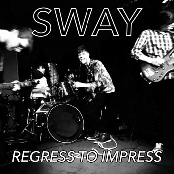 Sway - Regress to Impress (Explicit)