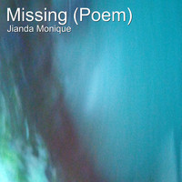 Jianda Monique - Missing (Poem) (Explicit)