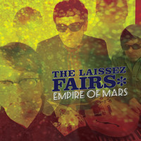 The Laissez Fairs - Empire of Mars