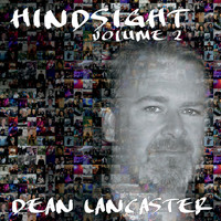 Dean Lancaster - Hindsight, Vol. 2