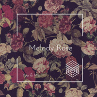 Melody Rose - You & Me