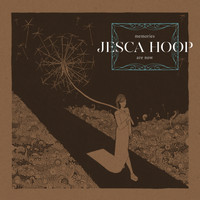 Jesca Hoop - Memories Are Now
