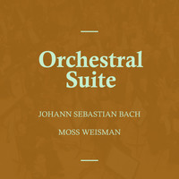 l'Orchestra Filarmonica di Moss Weisman - Bach: Orchestral Suite