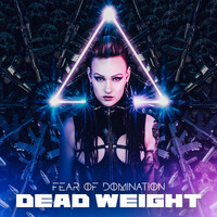 Fear Of Domination - Dead Weight