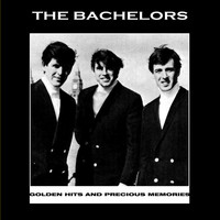 The Bachelors - Golden Hits and Precious Memories