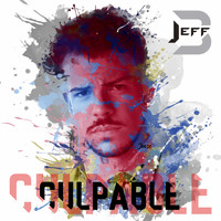 Jeff B - Culpable (Explicit)