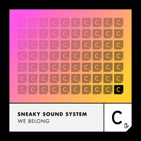 Sneaky Sound System - We Belong