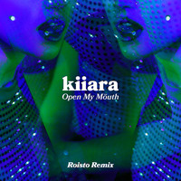 Kiiara - Open My Mouth (Roisto Remix)
