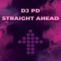 DJ PD - Straight Ahead
