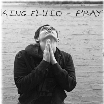 King Fluid - Pray