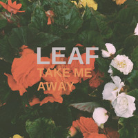 Leaf - Take Me Away (Acoustic)