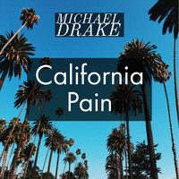 Michael Drake - California Pain (Explicit)