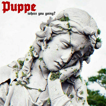 Puppe - Where You Going?