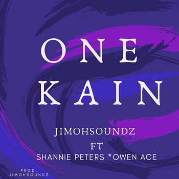 Jimohsoundz featuring Owen Ace and Shannie Peters - One Kain