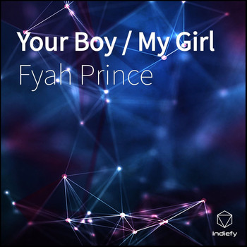 Fyah Prince - Your Boy / My Girl