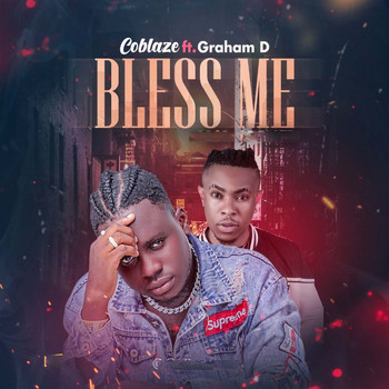 Coblaze featuring Graham D - Bless Me
