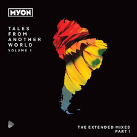 Myon - Tales From Another World, Vol. 01 - South America (The Extended Mixes Pt. 1)