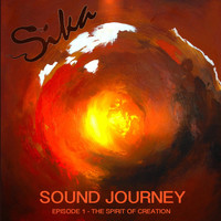 Sika - Sound Journey: Episode 1 - The Spirit of Creation
